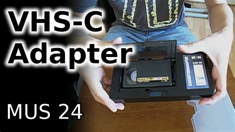 VHS-C Adapter (MUS 24) - YouTube